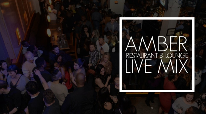 Live mix from Amber Restaurant & Lounge